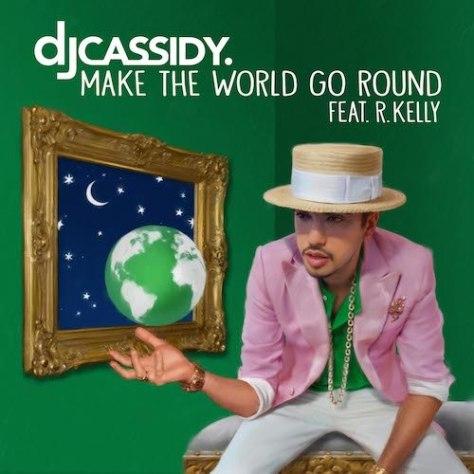 DJ-Cassidy-ft-R.Kelly-Make-The-World-Go-Round