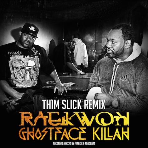 Raekwon-Ghostface-Killah-Thim-Slick-Remix