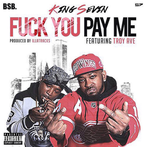 king-sevin-fuck-you-pay-me-troy-ave