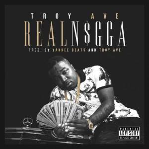 troy-ave-real-nigga-HHS1987-2015
